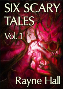 SIX SCARY TALES VOL. 1 Rayne Hall cover 28Mar13r reduced